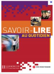 O. Benoit-Abdelkader, A. THIEBAULT, Savoir-Lire au quotidien, Hachette, 2005.